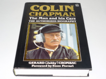 COLIN CHAPMAN THE MAN AND HIS CARS THE AUTHORIZED BIOGRAPHY. (Crombac 1986 1st edition)